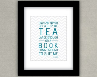 C.S. Lewis Quote Art Print - Book Art - Tea Art - Inspirational Home Decor Wall Art - Teal and Gray, Chevron