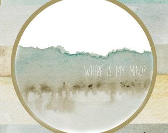 The Pixies, Where is My Mind, Typography Print, Circle Print, Lyric Art, Watercolor, Digital Art Print, Awakeyoursoul Art