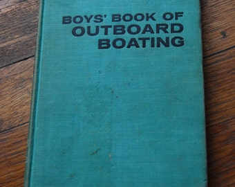 Vintage Children's Book, Boys' Book of Outboard Boating