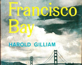 San Francisco Bay the History, Life and Lore /  Vintage Book / 1957 / by Harold Gilliam