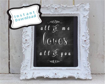 11x14 All of Me Loves All of You Chalk Typography *Immediate Download* *Instant Download*JPG
