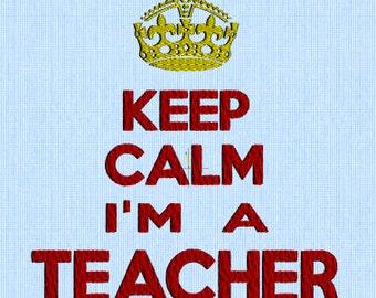 Keep Calm I'm A Teacher - Embroidery Design