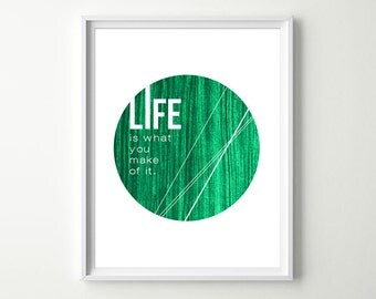 Life Motivational Art - Life is what you make of it - Modern Art Prints - Motivational Quotes Wall Art - Motivational Wall Art - Wall Decor