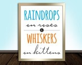 Sound of Music happy Printable, INSTANT DOWNLOAD raindrops on roses whiskers on kittens, typography lyrics 8x10 jpg