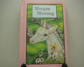 Hardcover, Morgan Morning, 1982, Serendipity book, Stephen Cosgrove, Robin James