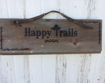 Happy Trails Signs Etsy