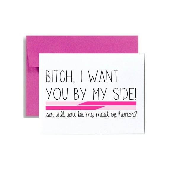 Be my maid of honor card Bitch I want you by my side pink asking maid of honor Bridal party card MOH bridesmaid invites