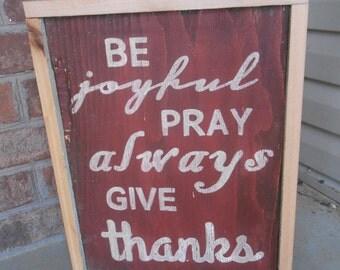 Be Joyful, Pray Always, Give Thanks Rustic Handpainted Sign