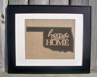 """Any State Oklahoma shown with """"home sweet home""""  design sign printed on real burlap"""