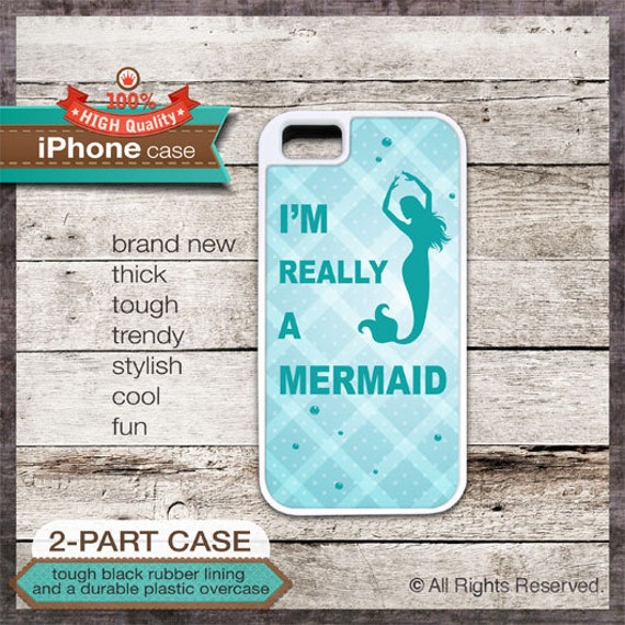I'm really a mermaid design 12  iPhone 4/4S, 5/5S, 5C, samsung galaxy s3, s4