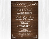 Wood Eat Drink and Be Married Wedding Invitation DIY PRINTABLE Digital File or Print (extra) String Lights Wedding Invitation