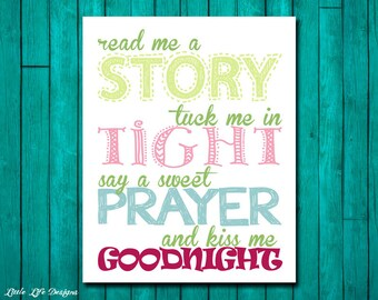 Read me a story, tuck me in tight, say a sweet prayer and kiss me goodnight. Girls Nursery Decor. Children's Wall Art. Baby Shower Gift.