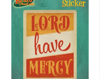 Lord Have Mercy Vintage Style Vinyl Sticker - #47982