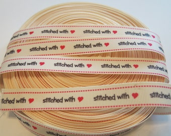 """5 yards of 5/8 inch """"stitched with love"""" grosgrain ribbon"""