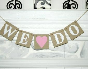 WE DO BANNER - Bridal Shower Banner - Wedding Banner - Engagement Party Decoration - Photo Prop