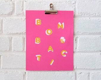 Bombastic Typographic Silkscreen Print