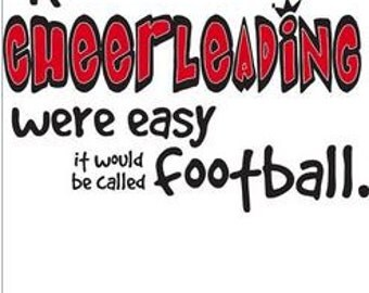 Cheerleading Shirt/ Cheerleader Shirt/ Girls If Cheerleading Were Easy It Would Be Called Football Cheer T-Shirt/ Cheer Gifts