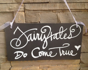 Fairy tales do come true wedding signage, rustic sign, shabby chic