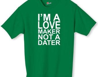 I'm A Love Maker Not A Dater Player Bachelor Shirt