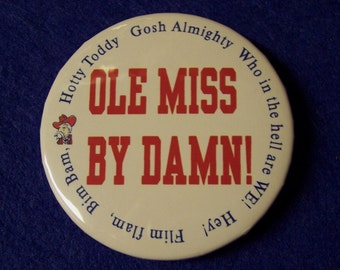 Hotty Toddy, Ole Miss By Damn 2 1/4 in pin or magnet