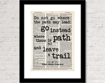 Emerson Quote - Do Not Go Where The Path May Lead - Dictionary Art Print   - Inspirational Quote - Classroom Art - Dorm Art - Graduation