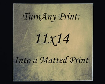 Custom 11x14 Mat, Turn any print into a 11x14 Matted Print,  Fine Art Photography, Custom Print, Custom Size, Brandon Spannbauer
