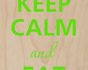 Keep Calm and Eat Candy - Plywood Wood Print Poster Wall Art WP - DF - CANDY 0181