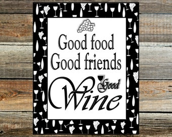 Instant Download Printable 8x10 Print - Funny wine saying ~ DIY print ~ Good food, Good friends, Good wine