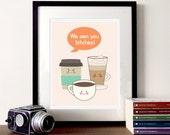 Coffee Illustration kitchen art quote - We own you, coffee print, cute coffee art, latte print, coffee poster, kitchen print, coffee
