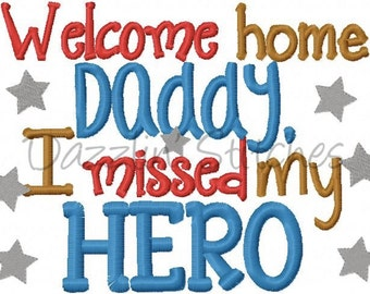 Daddy Military Homecoming Embroidery Design Welcome Home Daddy I Missed My  Hero Welcome Daddy Digital Instant