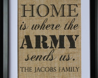 Home is Where the ARMY Sends Us Burlap Print , Army Burlap Print , Burlap Wall Art , Personalized Burlap Print