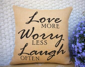 Love more, Worry less, Laugh often Burlap Pillow Decorative Throw - Burlap Decor - Shabby Chic SPS-095