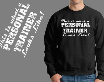 This Is What A Personal Trainer Looks Like Sweatshirt Gymnastic Bodybuilding Aerobics Training Trainer Sweater