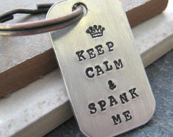 Keep Calm and Spank Me BDSM Key Chain, rounded aluminum dog tag, antique copper split ring, customize this with your own quote
