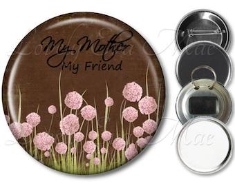 Floral Mother Pocket Mirror, Refrigerator Magnet, Bottle Opener Mom Keychain, Pin Back Button, Makeup Mirror, Pink & Brown Mother Gift