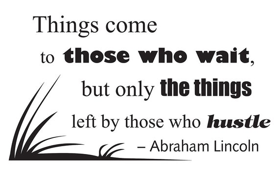 Things Come To Those Who Wait By Abraham Lincoln Vinyl Quote
