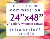 "Rita Ortloff Custom Commission Painting 24""x48"" on Gallery Quality Canvas"