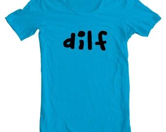 Womans DILF shirt funny t-shirt