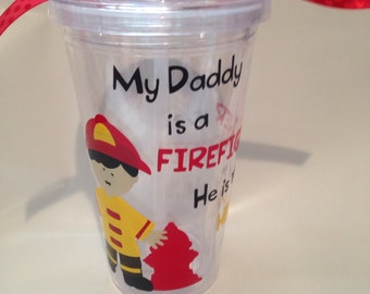 16oz Double wall tumbler. My daddy is a FIREFIGHTER he is my HERO