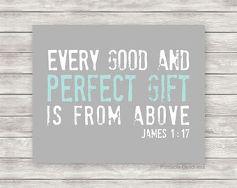 Nursery Printable Art Print, Kids Bible Verse - Every Good and Perfect Gift is from Above -  Aqua and Grey Baby Wall Art, DIY Kids Printable