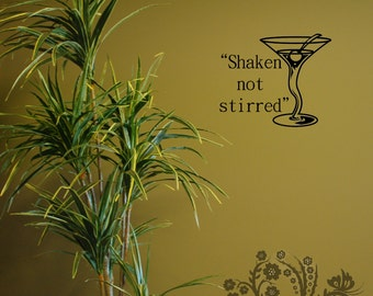 Shaken not stirred - Vinyl Decal - Wall Vinyl - Wall Decor - Decal - Wall Decal - Movie Quote decal - James Bond quote decal