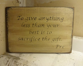 Running Quote rustic board sign - Steve PreFontaine - Don't Sacrifice the Gift