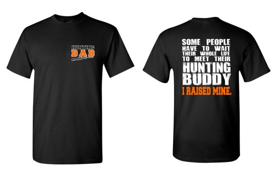hunting dad t shirt some people have to wait their whole life. Black Bedroom Furniture Sets. Home Design Ideas