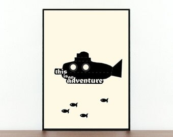 This is an adventure, Movie print, A life aquatic, Adventure Quote, Film quote, Inspiration, Yellow  Submarine, Black and White, Minimal Art