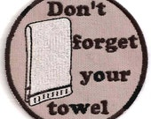Don't Forget Your Towel patch