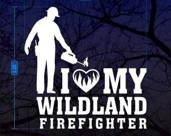 I Love (Heart) My Wildland Firefighter