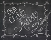 Every Child is an Artist Hand Lettered Chalk Art, Chalk Art, Chalkboard Art, Motivational Art, Motivation, Quote