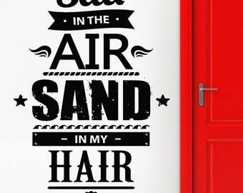 Wall Stickers Vinyl Decal Salt In The Air Send In The Hair Quote (z1871)