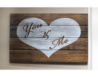 Rustic  You and Me Love Wood Sign