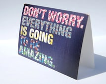 Don't Worry Everything is going to be Amazing Card, Blue Patchwork Blank Greeting Card Love Inspirational Card, Typography Motivational Card